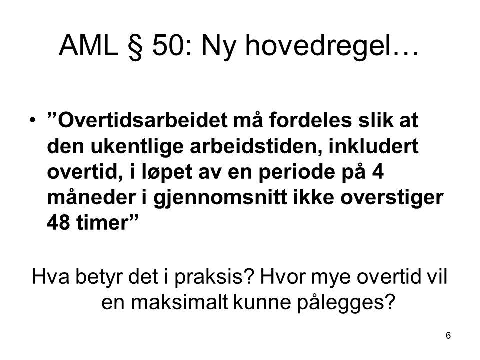 AML § 50: Ny hovedregel…