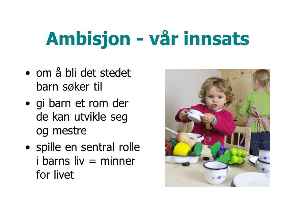 Ambisjon - vår innsats om å bli det stedet barn søker til