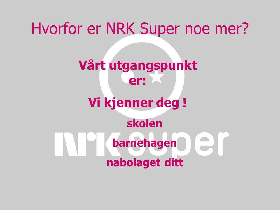 Hvorfor er NRK Super noe mer