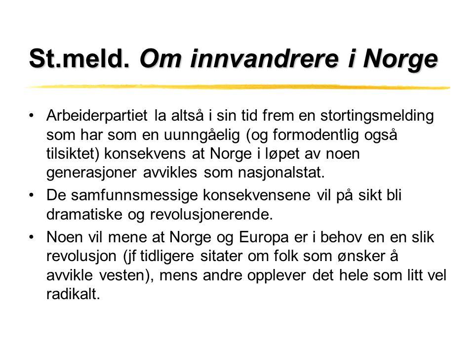 St.meld. Om innvandrere i Norge