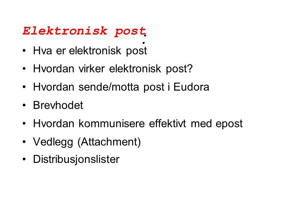 : Elektronisk post Hva er elektronisk post