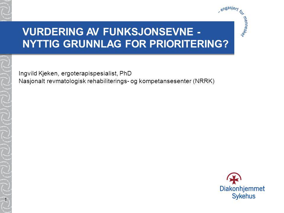 VURDERING AV FUNKSJONSEVNE - NYTTIG GRUNNLAG FOR PRIORITERING
