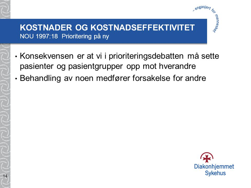 KOSTNADER OG KOSTNADSEFFEKTIVITET NOU 1997:18 Prioritering på ny