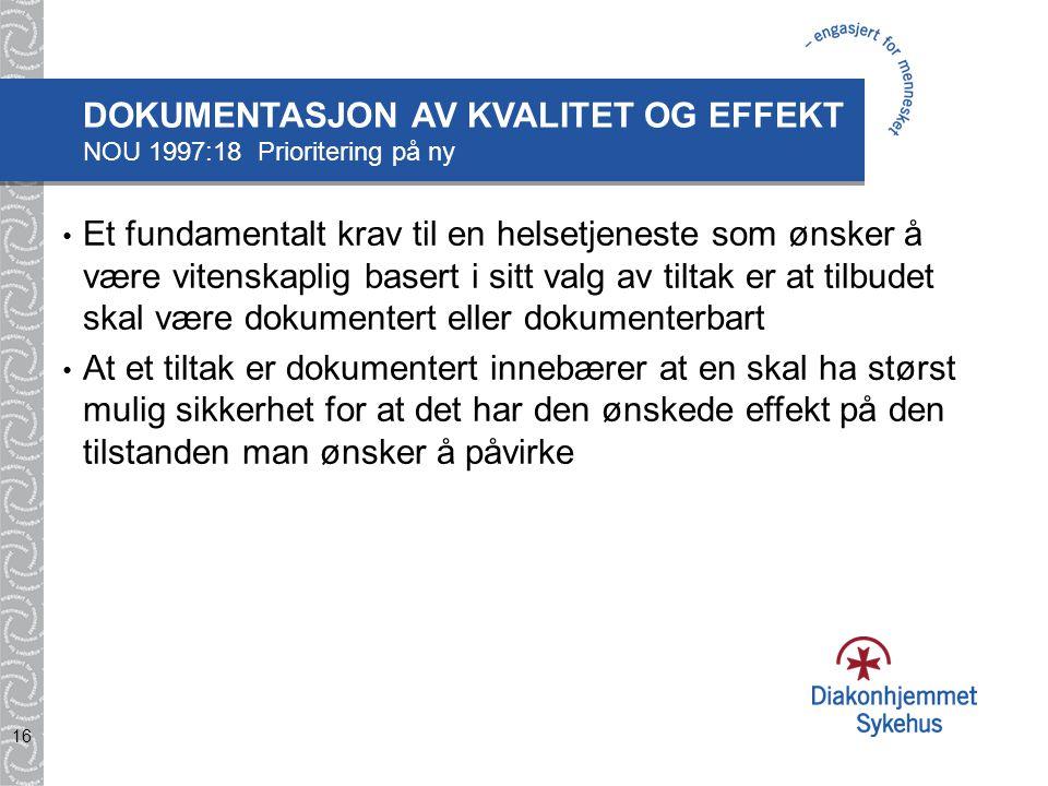 DOKUMENTASJON AV KVALITET OG EFFEKT NOU 1997:18 Prioritering på ny