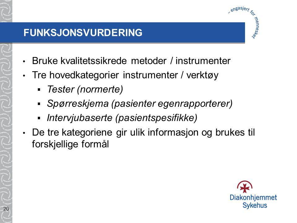 FUNKSJONSVURDERING Bruke kvalitetssikrede metoder / instrumenter. Tre hovedkategorier instrumenter / verktøy.