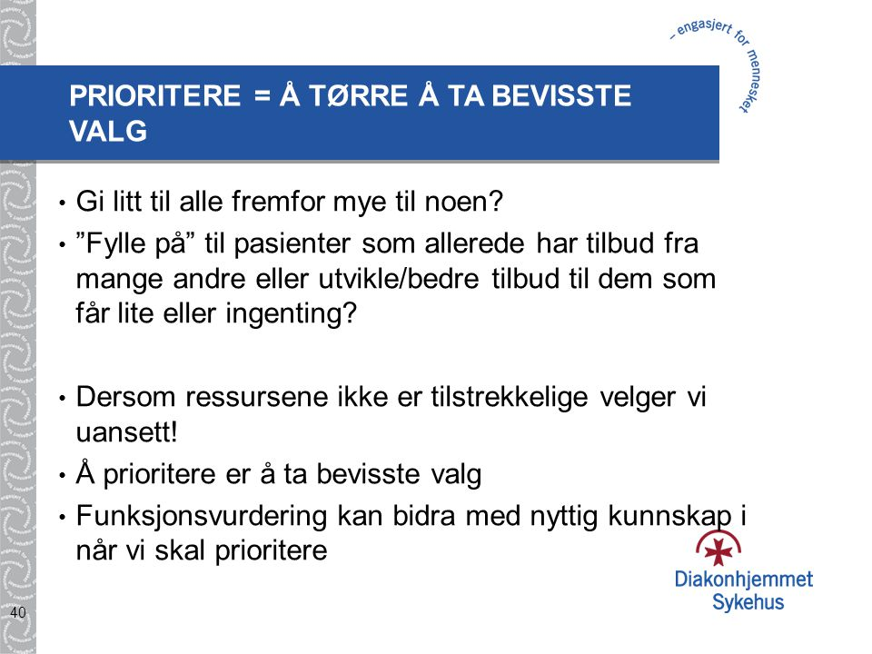 PRIORITERE = Å TØRRE Å TA BEVISSTE VALG