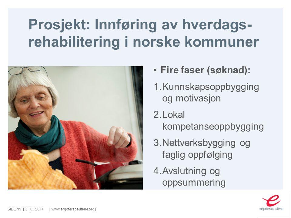 Prosjekt: Innføring av hverdags- rehabilitering i norske kommuner