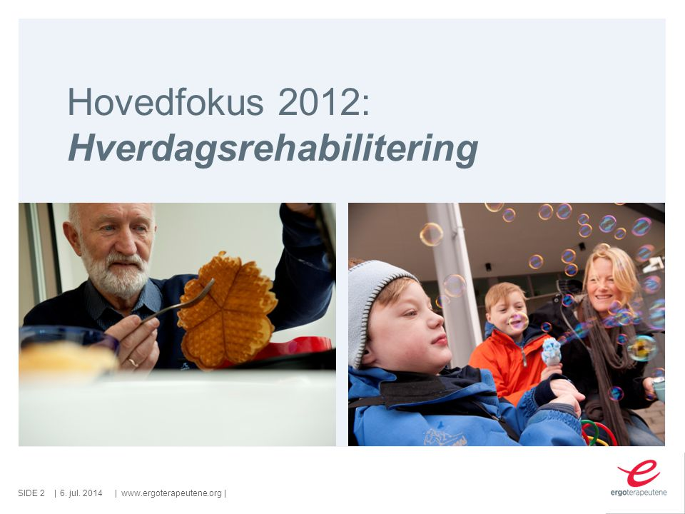 Hovedfokus 2012: Hverdagsrehabilitering