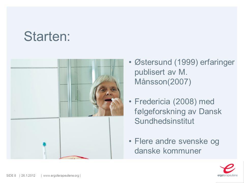 Starten: Østersund (1999) erfaringer publisert av M. Månsson(2007)