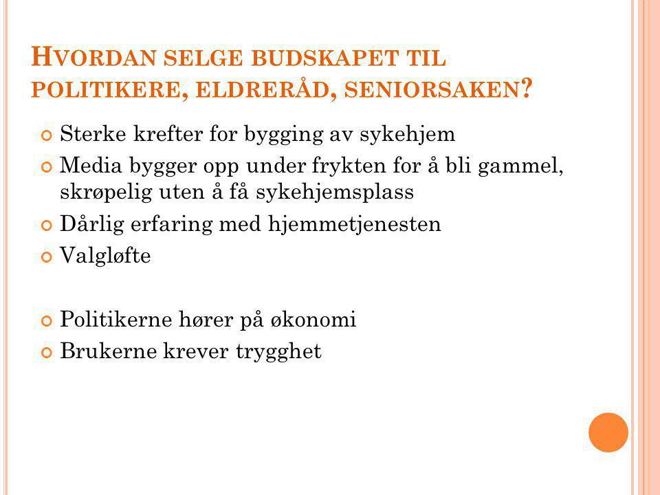 Hvordan selge budskapet til politikere, eldreråd, seniorsaken