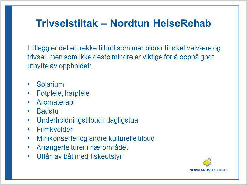 Trivselstiltak – Nordtun HelseRehab