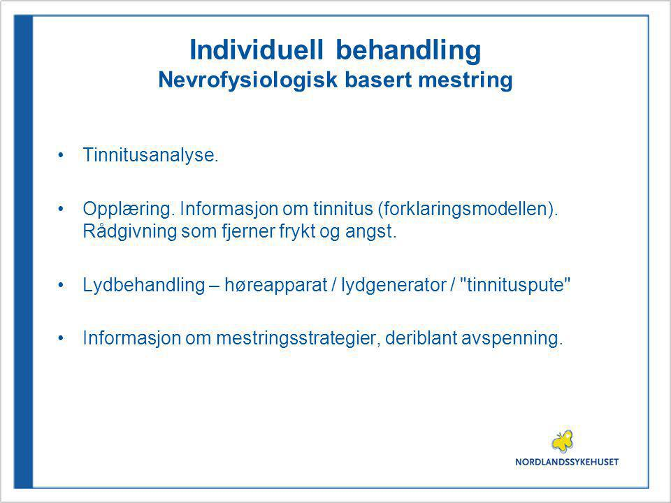 Individuell behandling Nevrofysiologisk basert mestring