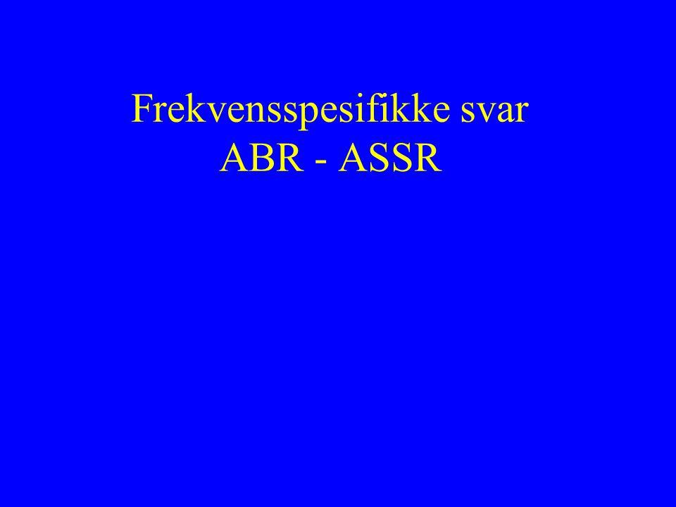 Frekvensspesifikke svar ABR - ASSR
