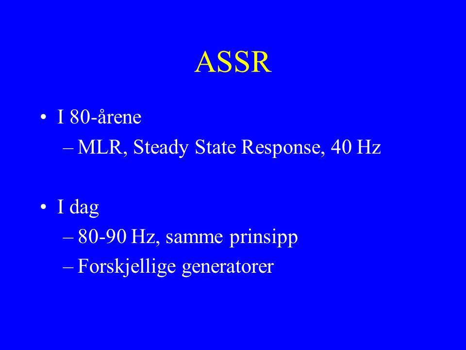 ASSR I 80-årene MLR, Steady State Response, 40 Hz I dag