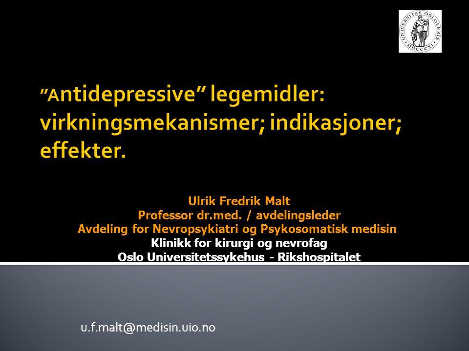 Antidepressive legemidler: virkningsmekanismer; indikasjoner; effekter.