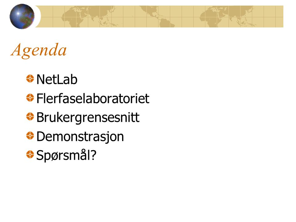 Agenda NetLab Flerfaselaboratoriet Brukergrensesnitt Demonstrasjon