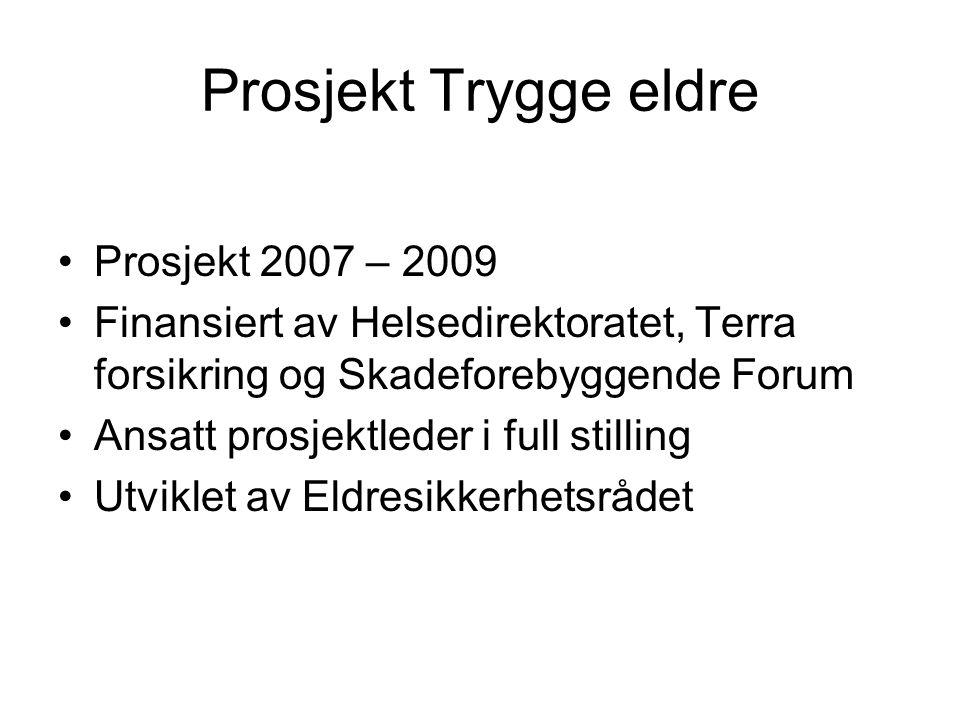 Prosjekt Trygge eldre Prosjekt 2007 – 2009