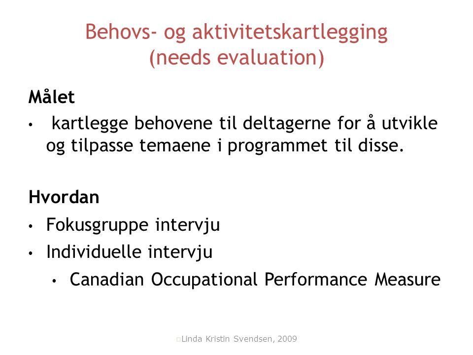Behovs- og aktivitetskartlegging (needs evaluation)‏