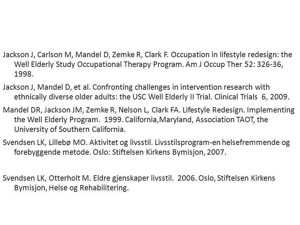 Jackson J, Carlson M, Mandel D, Zemke R, Clark F