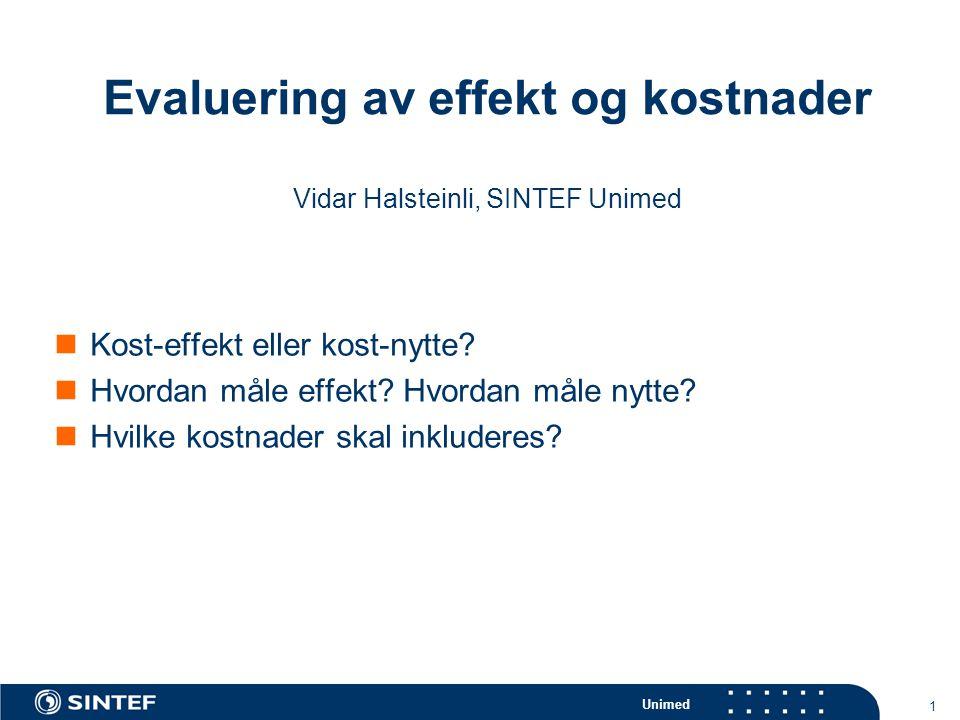 Evaluering av effekt og kostnader Vidar Halsteinli, SINTEF Unimed