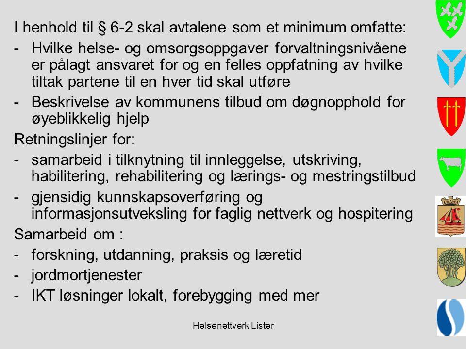 I henhold til § 6-2 skal avtalene som et minimum omfatte: