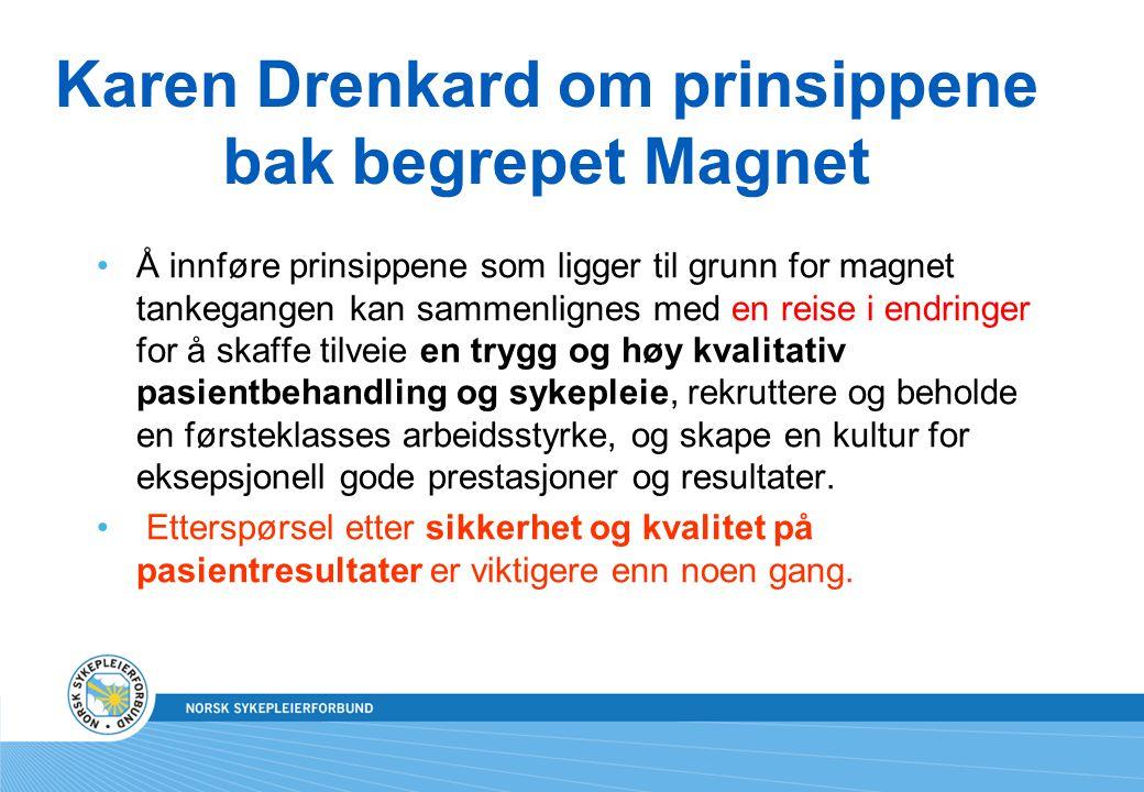 Karen Drenkard om prinsippene bak begrepet Magnet