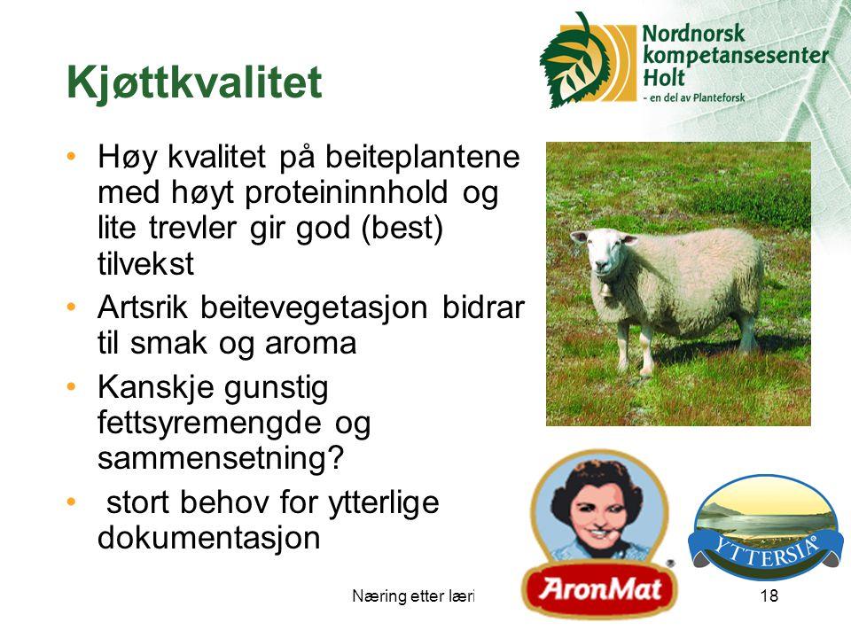 Kjøttkvalitet Høy kvalitet på beiteplantene med høyt proteininnhold og lite trevler gir god (best) tilvekst.