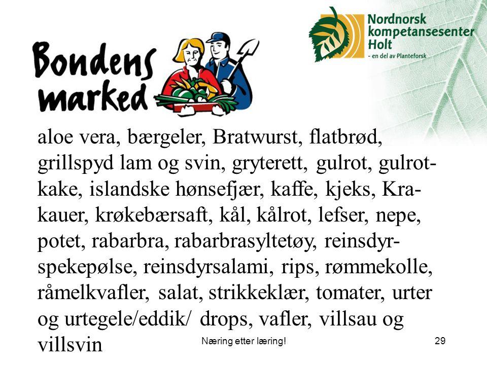 aloe vera, bærgeler, Bratwurst, flatbrød, grillspyd lam og svin, gryterett, gulrot, gulrot-kake, islandske hønsefjær, kaffe, kjeks, Kra-kauer, krøkebærsaft, kål, kålrot, lefser, nepe, potet, rabarbra, rabarbrasyltetøy, reinsdyr-spekepølse, reinsdyrsalami, rips, rømmekolle, råmelkvafler, salat, strikkeklær, tomater, urter og urtegele/eddik/ drops, vafler, villsau og villsvin