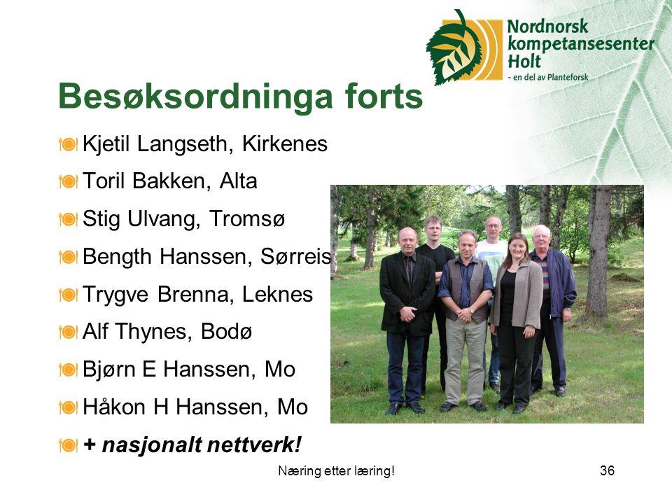 Besøksordninga forts Kjetil Langseth, Kirkenes Toril Bakken, Alta
