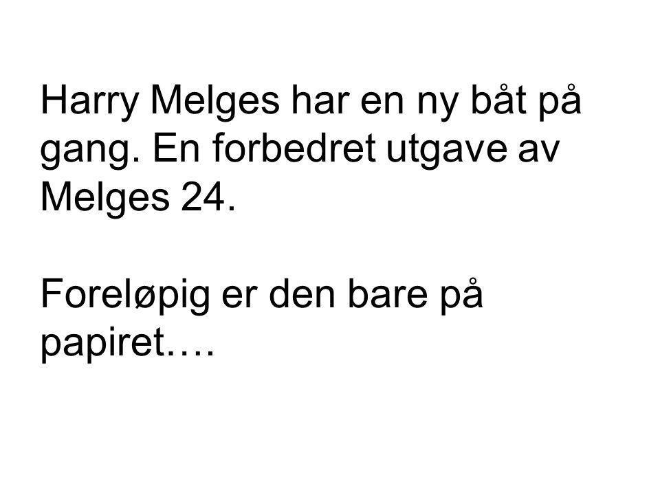 Harry Melges har en ny båt på gang. En forbedret utgave av Melges 24