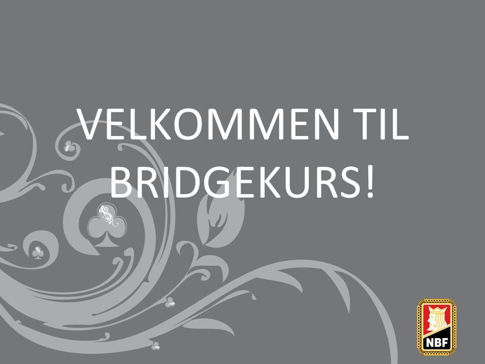 VELKOMMEN TIL BRIDGEKURS!