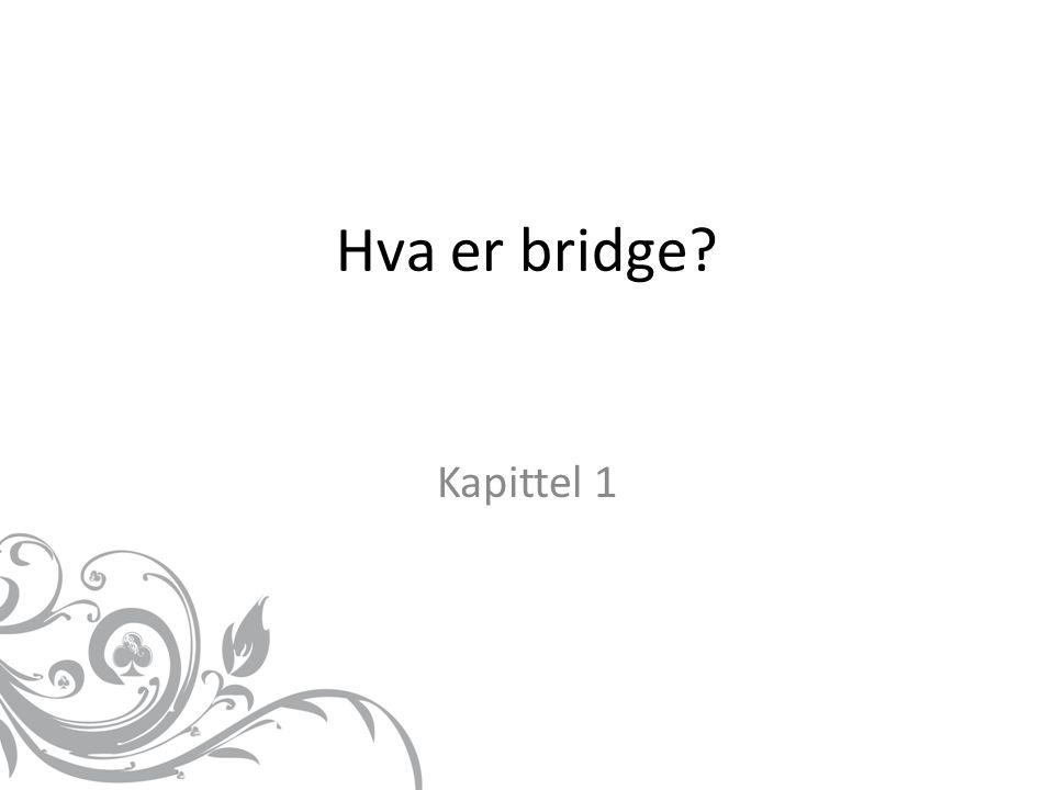 Hva er bridge Kapittel 1