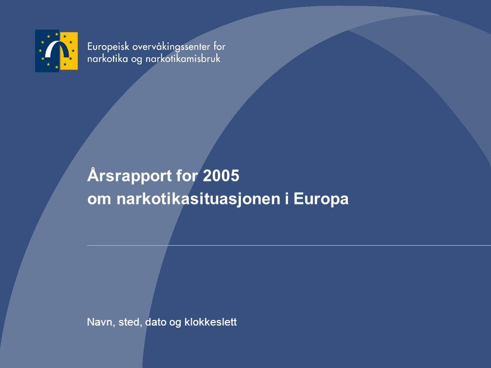 Årsrapport for 2005 om narkotikasituasjonen i Europa