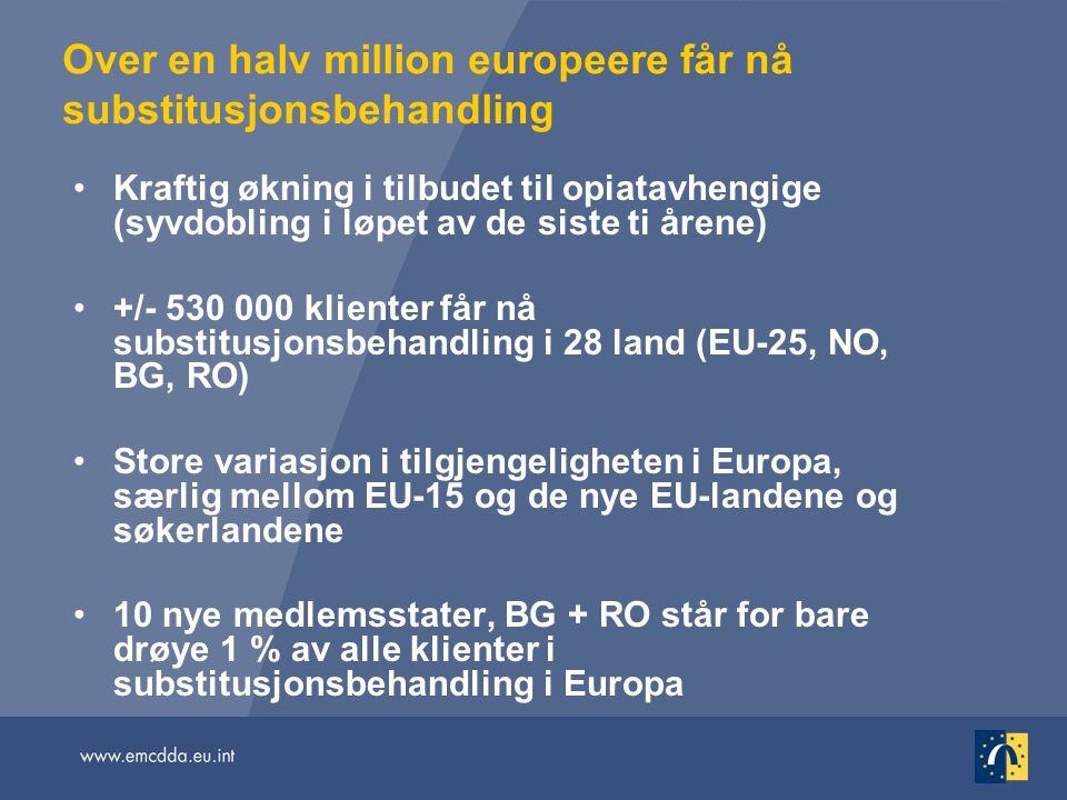 Over en halv million europeere får nå substitusjonsbehandling