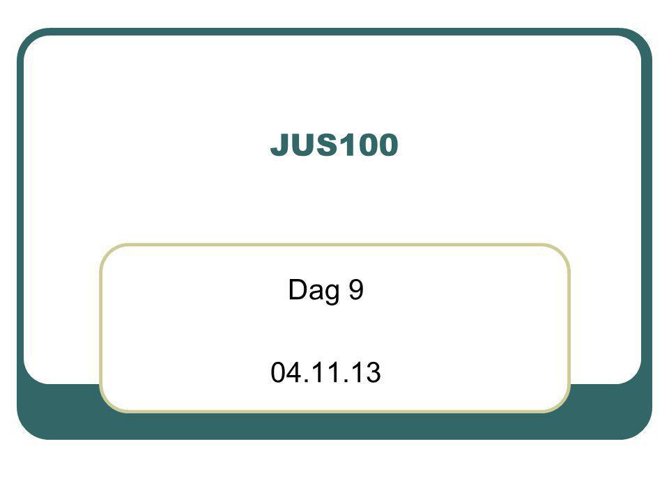 JUS100 Dag 9 04.11.13