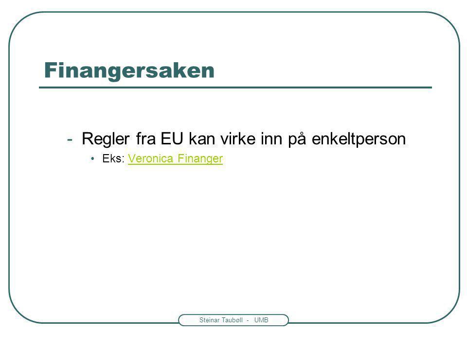 Finangersaken Regler fra EU kan virke inn på enkeltperson