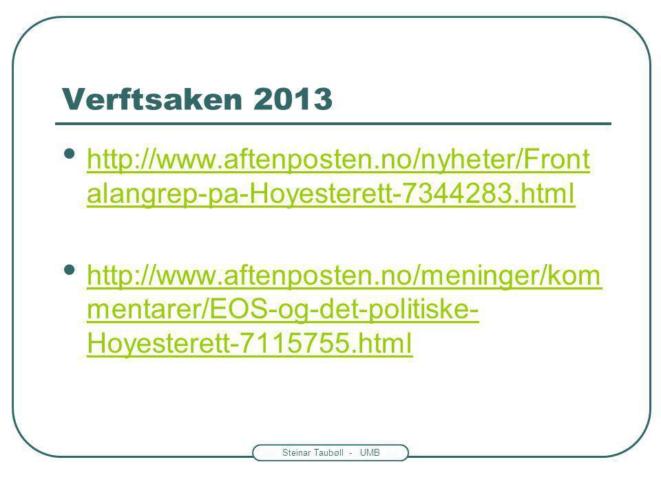 Verftsaken 2013 http://www.aftenposten.no/nyheter/Frontalangrep-pa-Hoyesterett-7344283.html.
