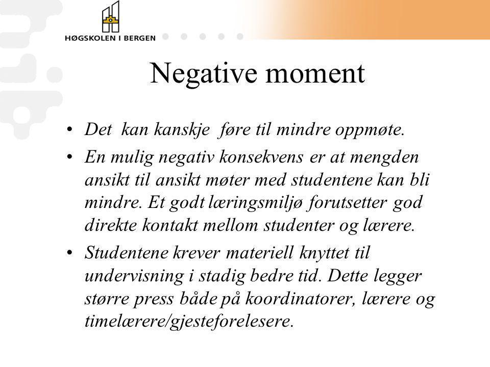 Negative moment Det kan kanskje føre til mindre oppmøte.