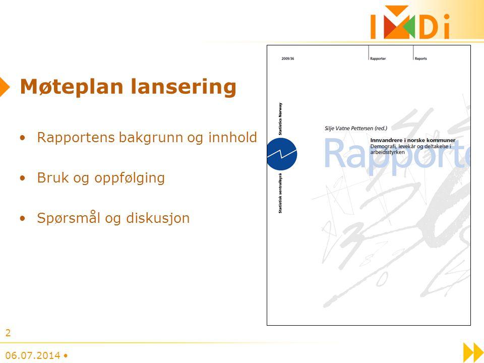 Møteplan lansering Rapportens bakgrunn og innhold Bruk og oppfølging
