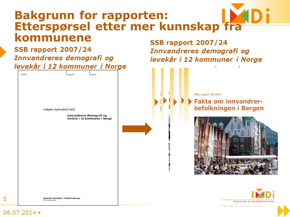 Bakgrunn for rapporten: Etterspørsel etter mer kunnskap fra kommunene