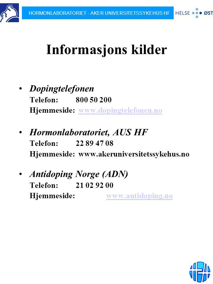 Informasjons kilder Dopingtelefonen Hormonlaboratoriet, AUS HF