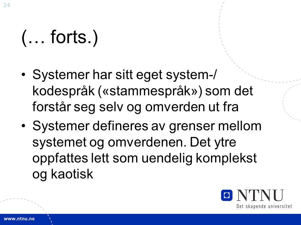 (… forts.) Systemer har sitt eget system-/ kodespråk («stammespråk») som det forstår seg selv og omverden ut fra.