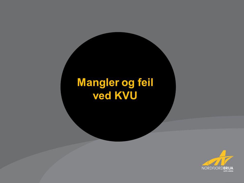 Mangler og feil ved KVU KVUen som foreligger har slik vi ser det en rekke graverende mangler og feil.