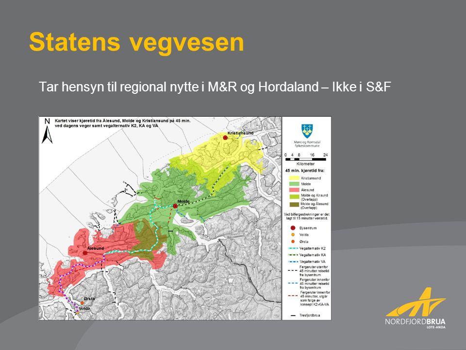 Statens vegvesen Tar hensyn til regional nytte i M&R og Hordaland – Ikke i S&F.