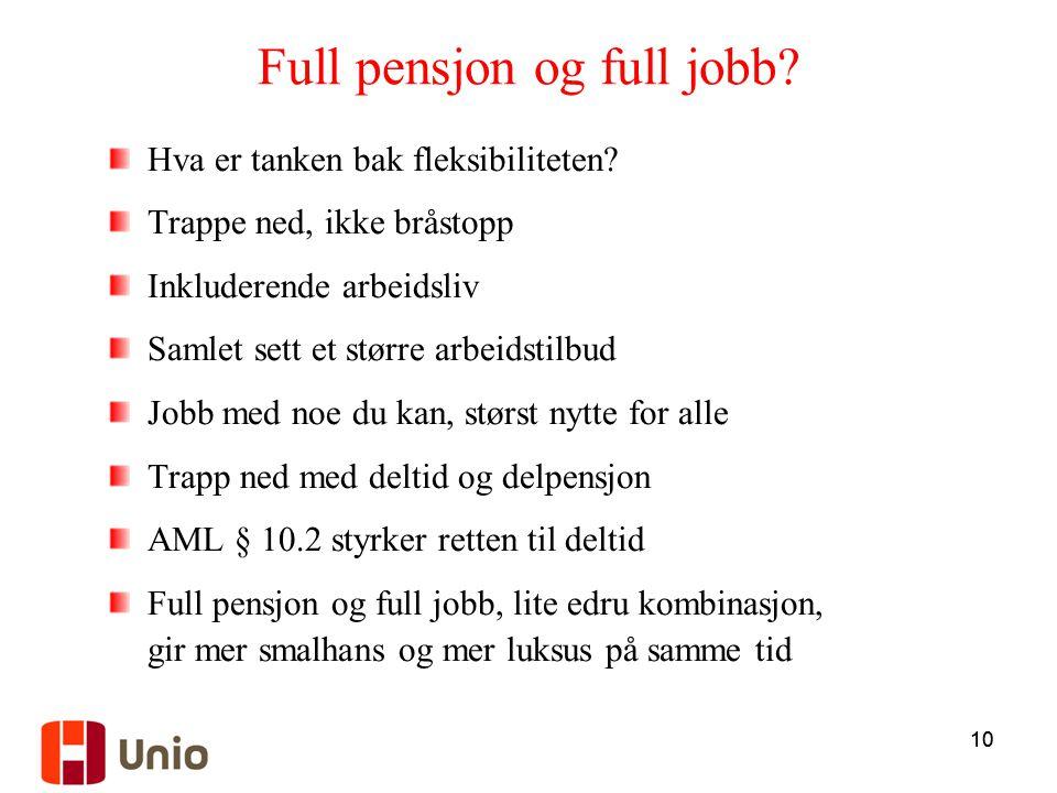 Full pensjon og full jobb