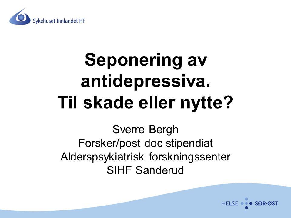Seponering av antidepressiva. Til skade eller nytte