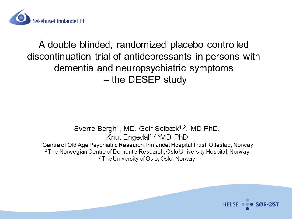 A double blinded, randomized placebo controlled discontinuation trial of antidepressants in persons with dementia and neuropsychiatric symptoms – the DESEP study