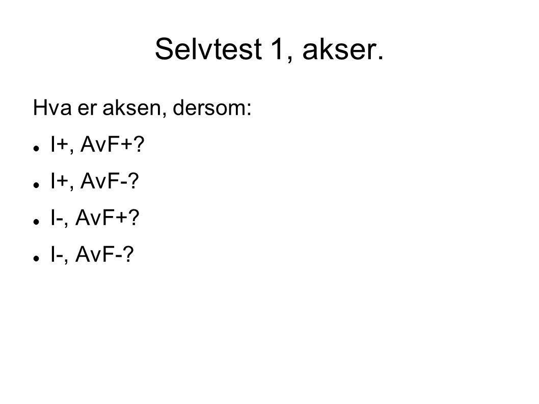 Selvtest 1, akser. Hva er aksen, dersom: I+, AvF+ I+, AvF- I-, AvF+