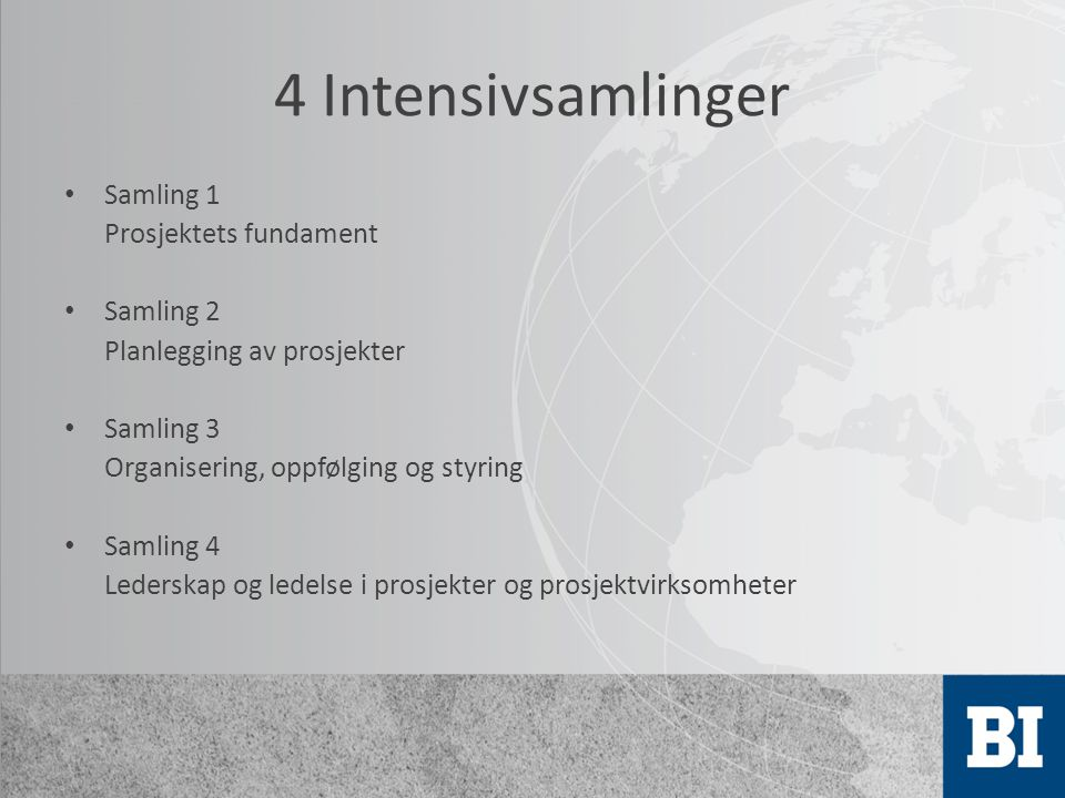 4 Intensivsamlinger Samling 1 Prosjektets fundament Samling 2