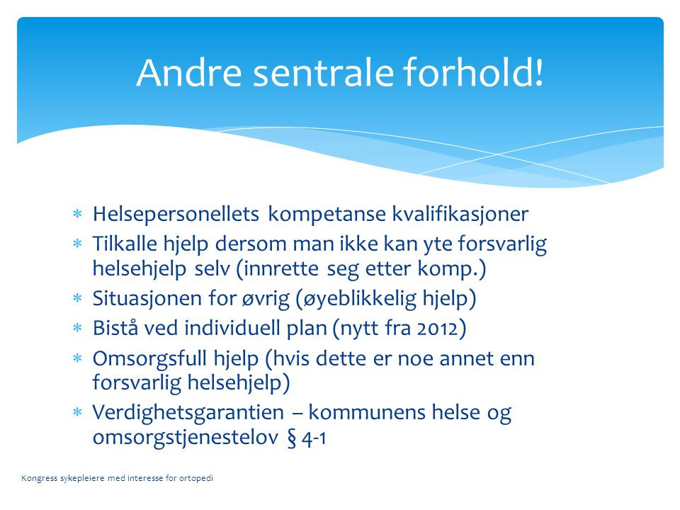 Andre sentrale forhold!